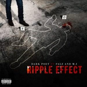 Dark Poet - Ripple Effect ft. M.I Abaga & Falz
